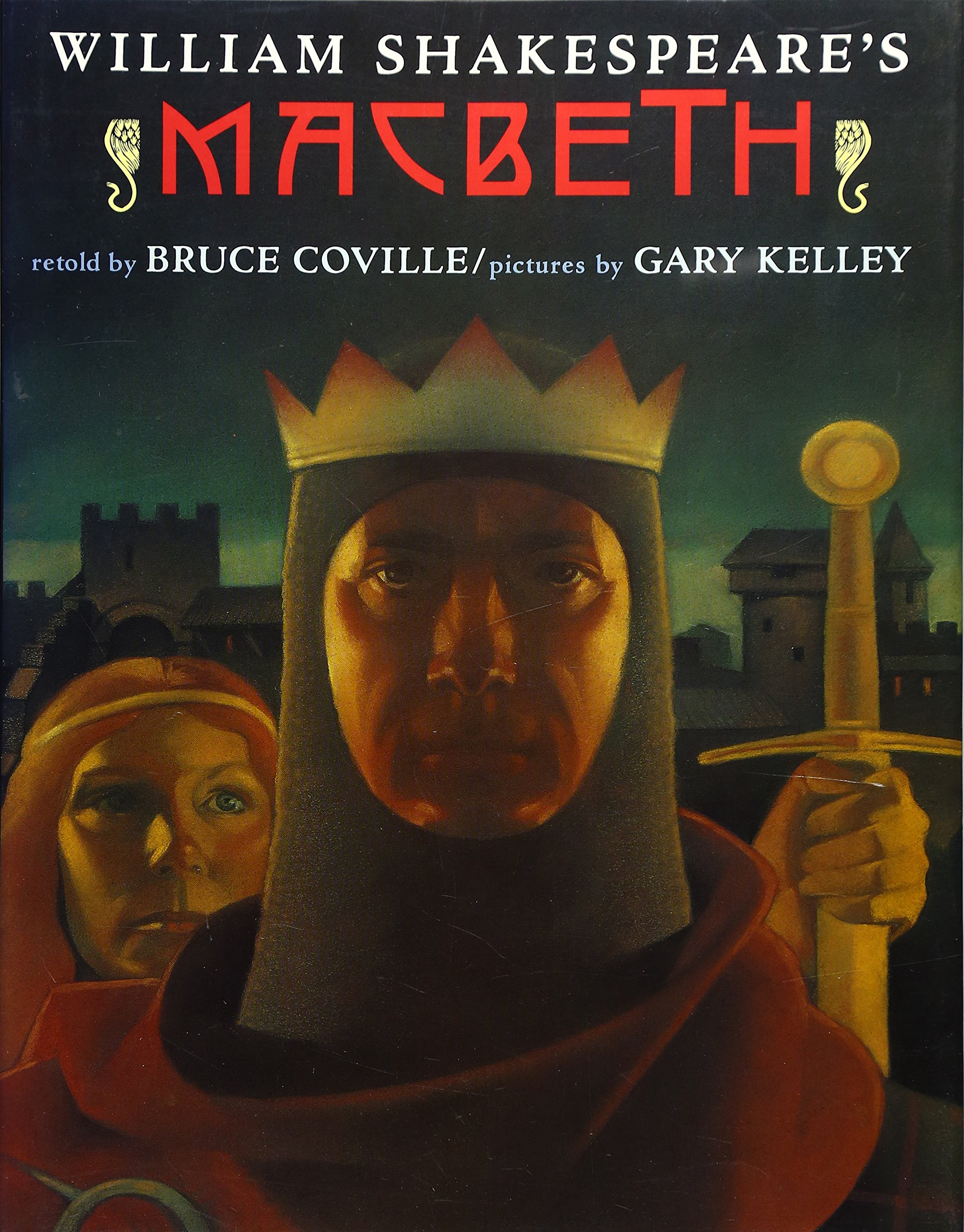 william shakespeare s macbeth bruce coville gary kelley william shakespeare s macbeth bruce coville gary kelley 9780803718999 com books