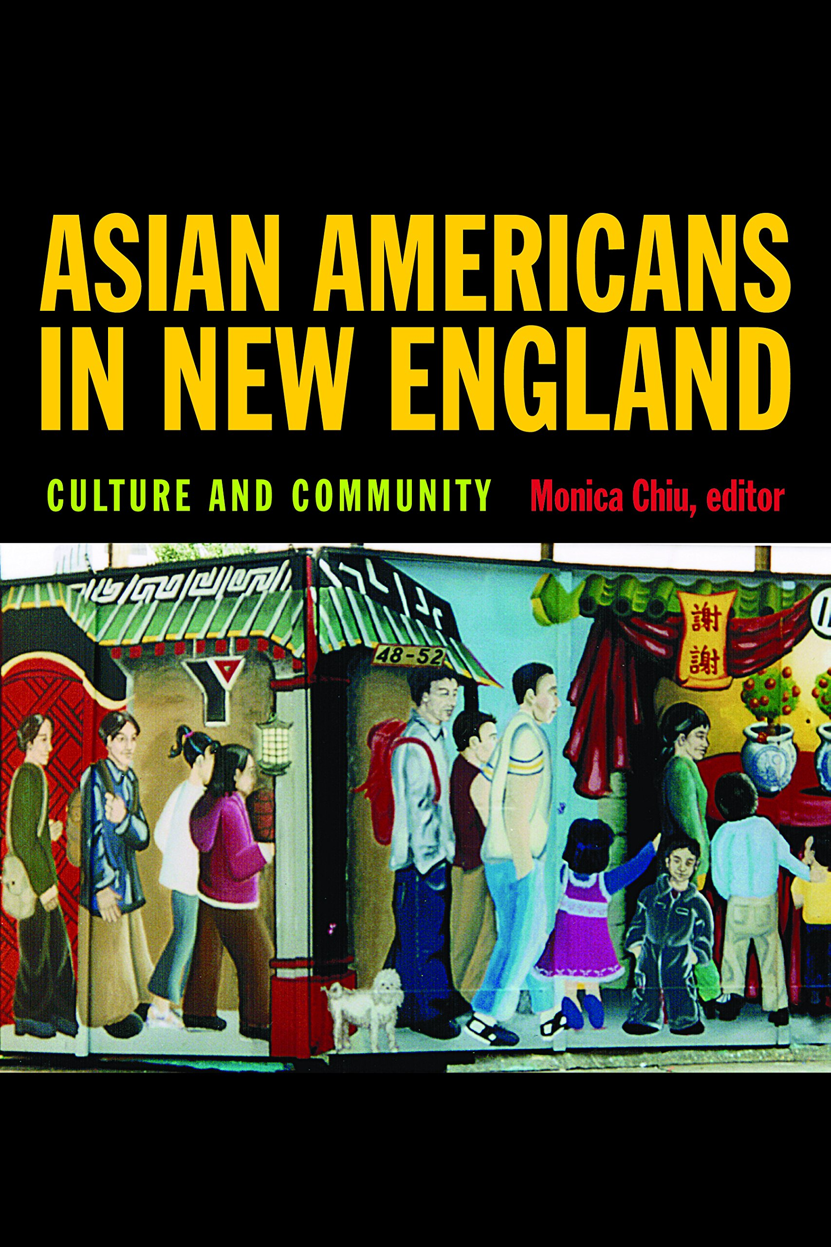 Asian Americans in New England: Culture and Community (Revisiting New England) pdf epub