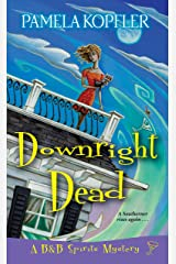 Downright Dead (A B&B Spirits Mystery Book 2) Kindle Edition