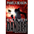 Race with Danger (Run for Your Life Trilogy Book 1)
