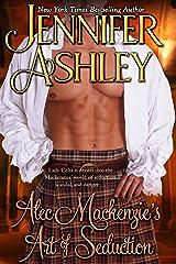 Alec Mackenzie's Art of Seduction: Mackenzies (Mackenzies Series Book 9) Kindle Edition