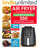 Air Fryer Cookbook for Beginners: 550 Quick and Delicious Air Fryer Recipes for Smart People On a Budget - Anyone Can Cook.