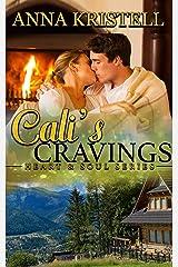 Cali's Cravings (Heart & Soul Series Book 3) Kindle Edition