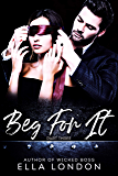 Beg For It (Part Three)