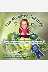 The Monster Cabbage: and How to Write a Story the Fun Way! Kindle Edition