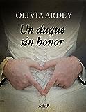 Un duque sin honor (Volumen Independiente)