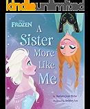 Frozen:  A Sister More Like Me (Disney Storybook (eBook))