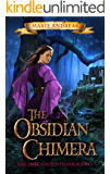The Obsidian Chimera: The Lost Ancients: Book Two