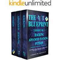 PYTHON & HACKING BUNDLE: 3 BOOKS IN 1: THE BLUEPRINT: Everything You Need To Know For Python Programming and Hacking! (CyberPunk Blueprint Series) (English Edition)