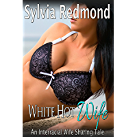 White Hot Wife: An Interracial Wife Sharing Tale (English Edition)