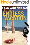 Endless Vacation (English Edition)