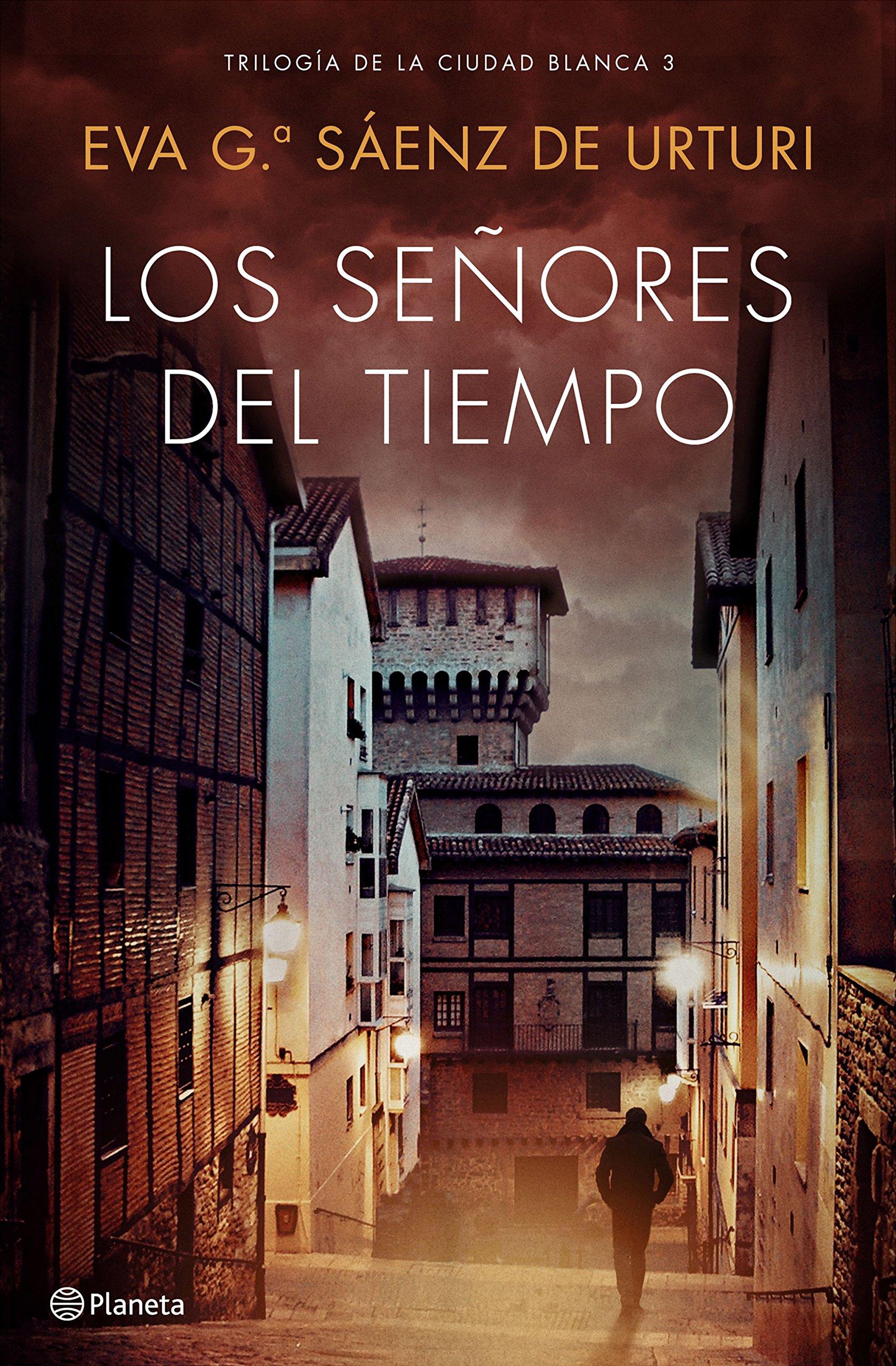 Los señores del tiempo: Trilogía de La Ciudad Blanca 3 Autores Españoles e  Iberoamericanos: Amazon.es: Eva García Sáenz de Urturi: Libros