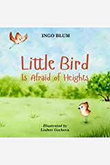Little Bird is Afraid of Height: Teaching Children to Overcome Fears (Bedtime Stories Book 1) Kindle Edition