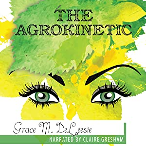The Agrokinetic: The Day 12 Witches Burned, Book 3