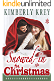 Snowed In For Christmas : A Fun Feel-Good Holiday Romance Novel