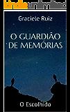 O Guardião de Memórias: O Escolhido