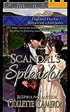 Scandal's Splendor (Highland Heather Romancing a Scot Book 4) (English Edition)