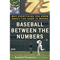 Baseball Between the Numbers: Why Everything You Know