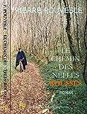 Le chemin des nefles rousses (Le roman de Lavau t. 1)