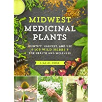 Midwest Medicinal Plants: Identify, Harvest, and Use 109 Wild Herbs for Health and...