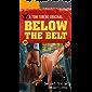 Below The Belt: Secret Society Seductions