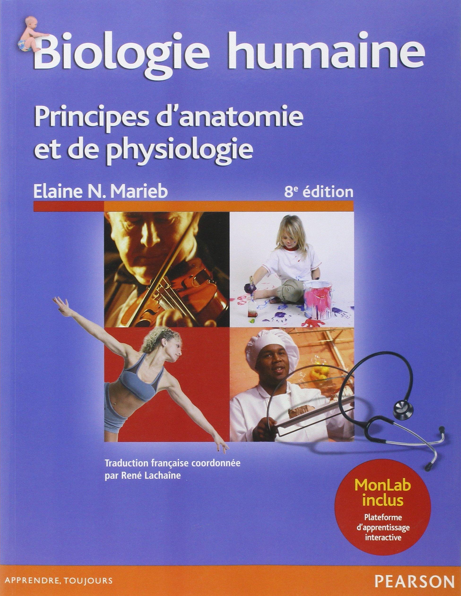 Biologie humaine 8e édition : Principes d\'anatomie et de physiologie ...