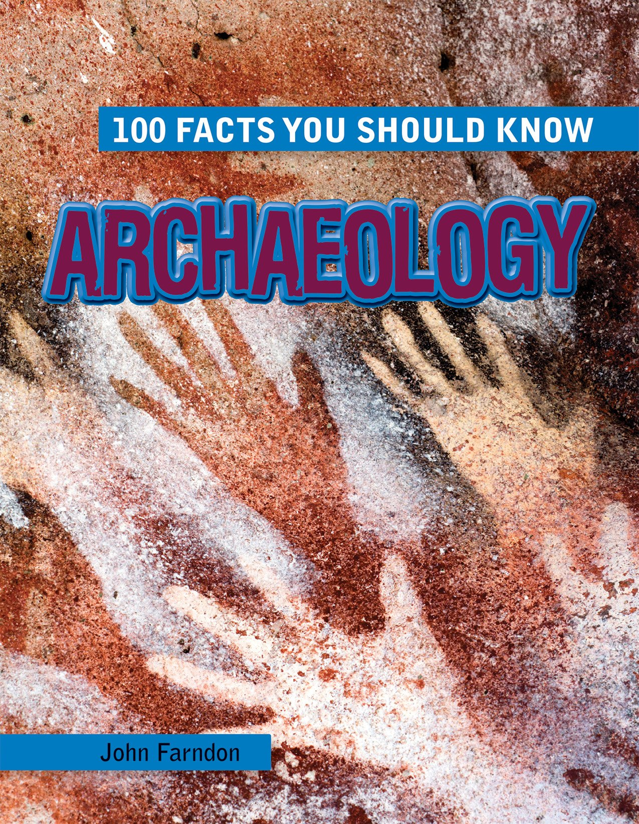 Archaeology (100 Facts You Should Know)