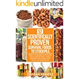 57 Scientifically-Proven Survival Foods to Stockpile: How to Maximize Your Health With Everyday Shelf-Stable Grocery Store Fo
