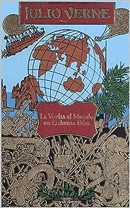 La vuelta al mundo en ochenta días: (Ilustrado) (Spanish Edition)