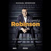 Acento Robinson: El lado humano del deporte (Spanish Edition)