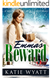 Mail Order Bride: Emma's Reward: A Mallory Miracle Christmas Historical Western Romance (Three Wise Men Inspirational Pioneer Christmas Romance Book 3)