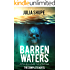 Barren Waters - The Complete Novel: (A Post-Apocalyptic Tale of Survival)