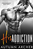 His Addiction: (The Unforgettable Series Book 3)