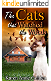 The Cats that Watched the Woods (The Cats that . . . Cozy Mystery Book 5) (English Edition)