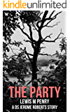 The Party: a gripping murder mystery which will keep you guessing (DS Jerome Roberts Book 4)