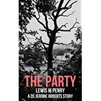 The Party: a gripping murder mystery which will keep you guessing (DS Jerome Roberts Book 4) (English Edition)