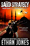 The Saudi Strategy: A Justin Hall Spy Thriller: Action, Mystery, International Espionage and Suspense - Book 8
