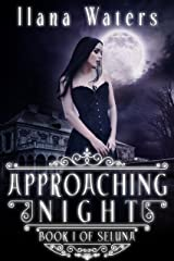 Approaching Night: Book I of Seluna Kindle Edition