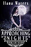 Approaching Night: Book I of Seluna