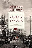 Venezia tradita. All'origine della «questione veneta». Con e-book
