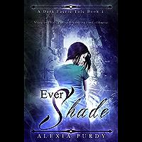 Ever Shade (A Dark Faerie Tale Book 1) (English Edition)