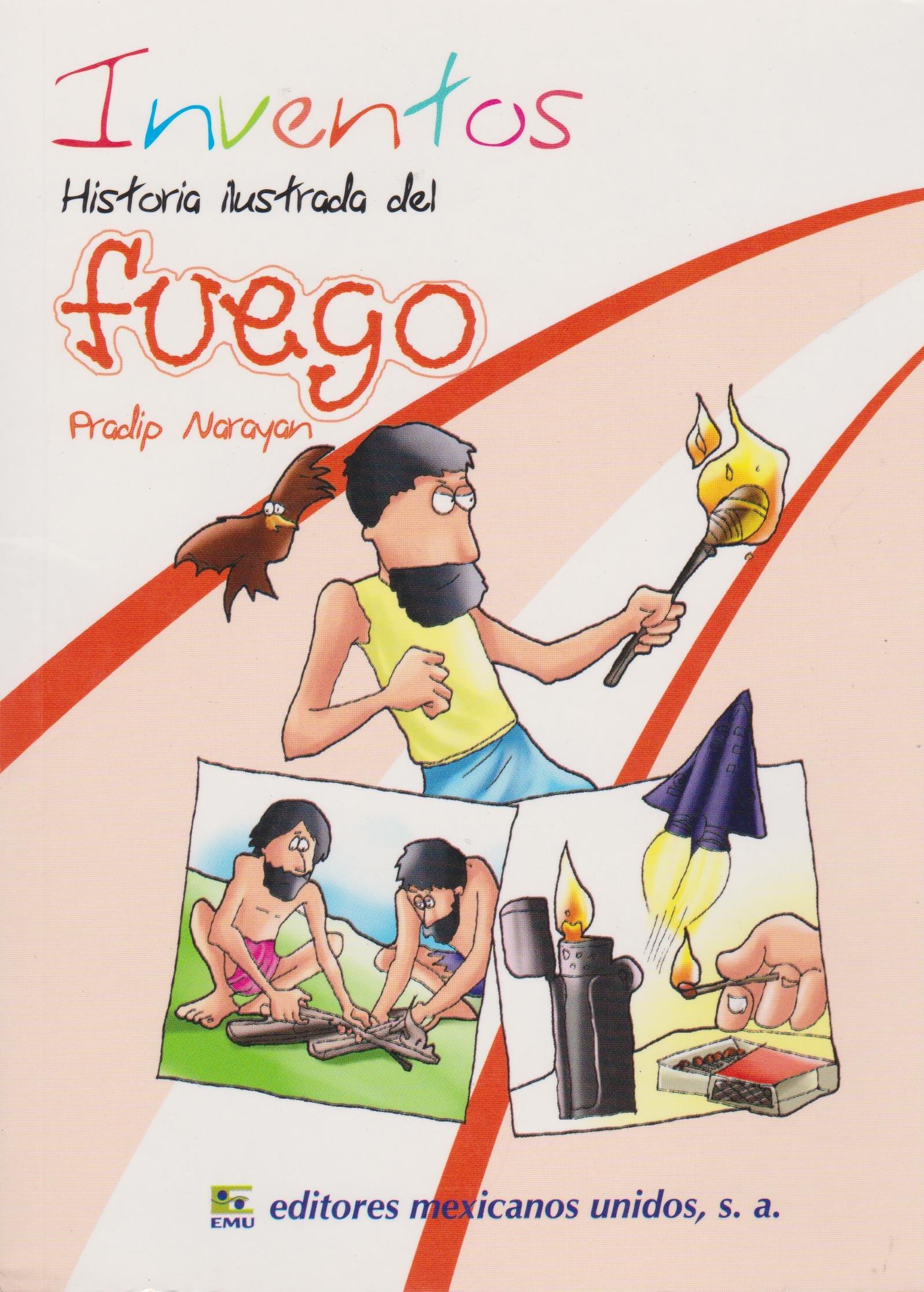 Inventos. Historia ilustrada del fuego (Spanish Edition) (Spanish) Paperback – August 1, 2012