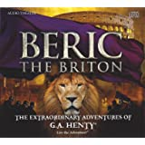 Beric the Briton - The Extraordinary Adventures of G.A. Henty