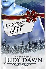 Men of Snow #1: A Secret Gift Kindle Edition