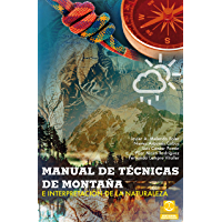 Manual de técnicas de montaña e interpretación de la naturaleza (Bicolor) (Trekking/Orientación nº 67)