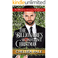 The Billionaire's Second Chance Christmas: Sweet Billionaire Holiday Romance (The Billionaires' Christmas Gifts Clean…