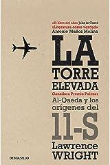 La torre elevada: Al-Qaeda y los orígenes del 11-S (Spanish Edition) Kindle Edition