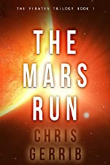 The Mars Run (The Pirates Trilogy Book 1) Kindle Edition
