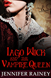 Iago Wick and the Vampire Queen: A Lovelace & Wick Short Story (The Lovelace & Wick Series)