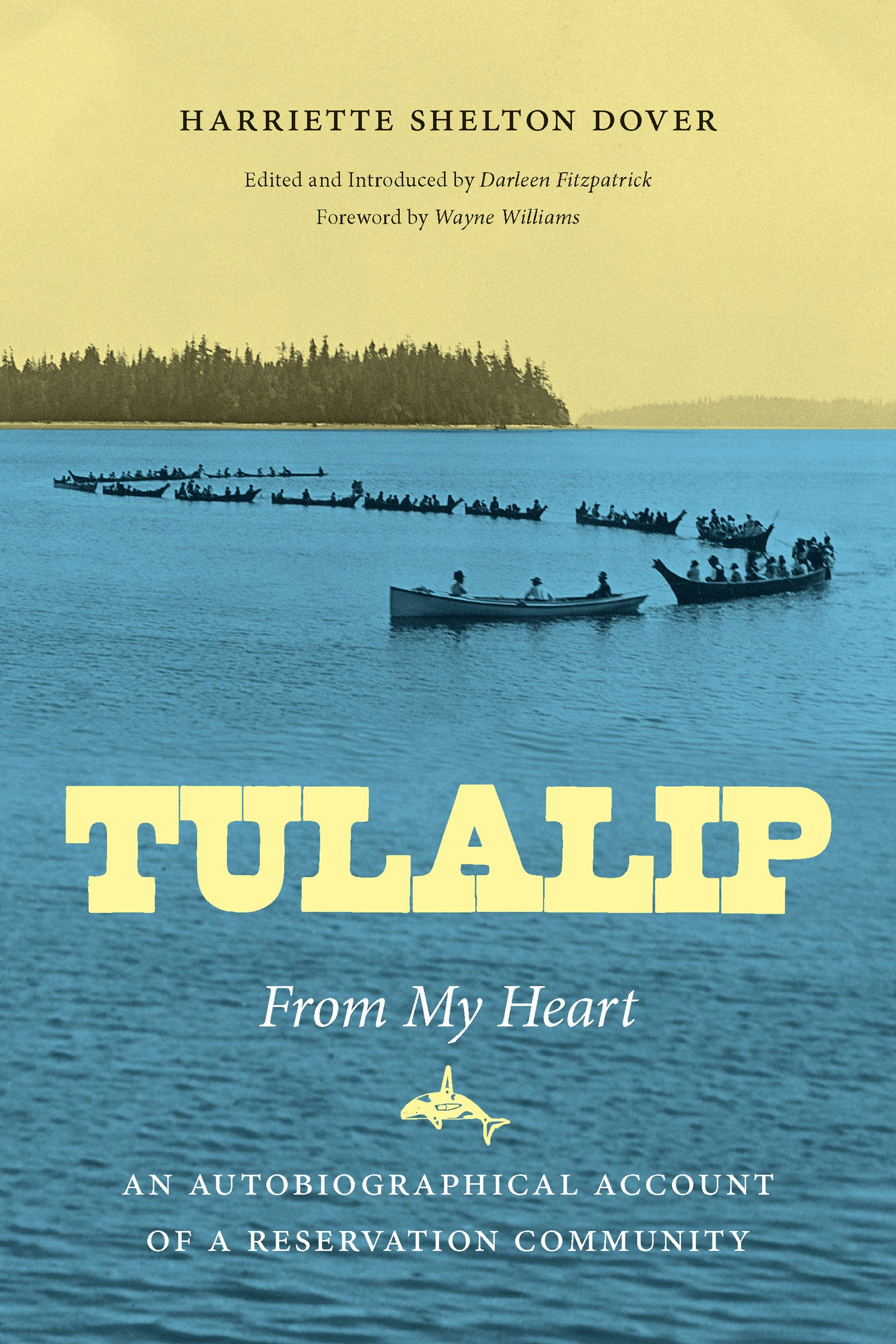 Tulalip, From My Heart: An Autobiographical Account of a Reservation Community (Naomi B. Pascal Editor's Endowment) pdf epub